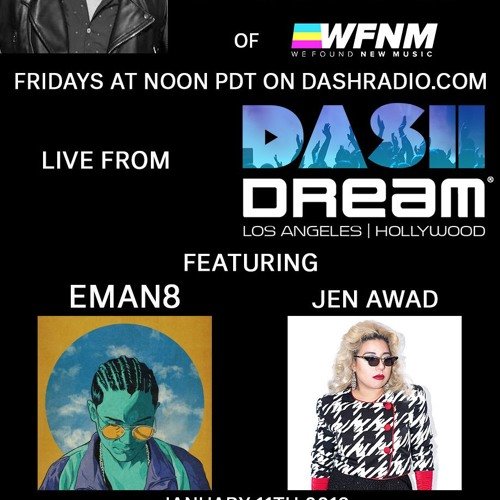 WFNM with Grant Owens on Dash Radio 1-11-19 (GUESTS EMAN8 & JEN AWAD)