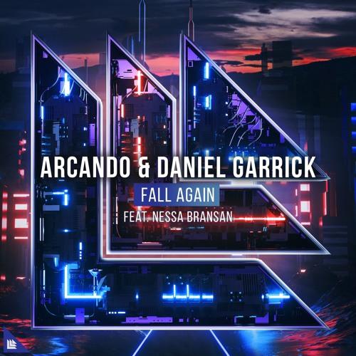 Arcando & Daniel Garrick feat. Nessa Bransan - Fall Again