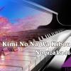Kimi No Na Wa Kibou Piano
