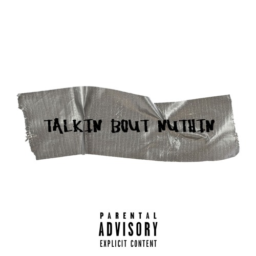 Talkin Bout Nuthin (feat. SmokyDB)