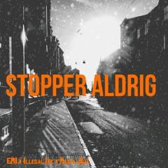 EMI x Illegal Ike x Masta JLJ - Stopper Aldrig
