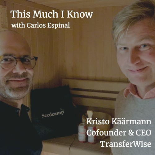 Kristo Käärmann on building TransferWise, the 'Robin Hood' of currency exchange