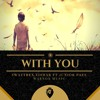 With You  ft. Junior Paes , Vishar [free download]