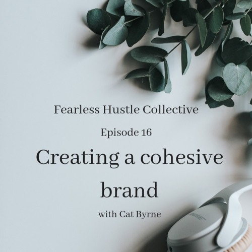 16: Creating a cohesive brand with Cat Byrne