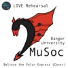 Believe the Polar Express - Live Rehearsal -Bangor University's MuSoc Choir