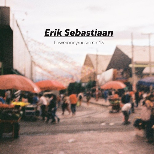 LOWMONEYMUSICMIX 13 - Erik Sebastiaan