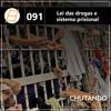 Chute 091 - Lei das Drogas e Sistema Prisional no Brasil