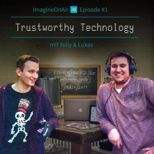 Episode #1 - Trustworthy Technology
