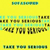 Take You Serious