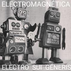 Electromagnética @ Electro Sui Géneris