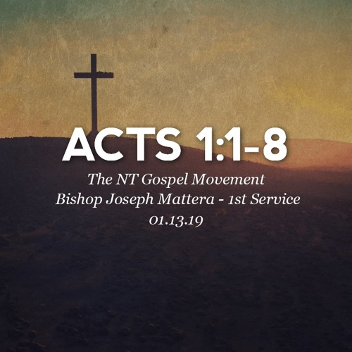 01.13.19 - Acts 1:1-8 - The NT Gospel Movement - Bishop Joseph Mattera