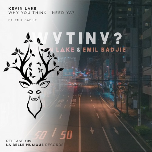 Kevin Lake - Why You Think I Need Ya? (ft. Emil Badjie)