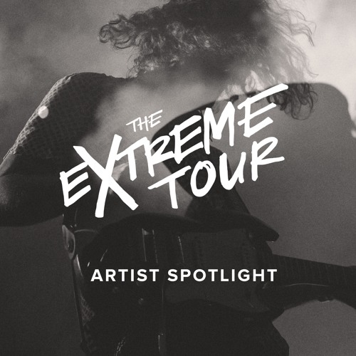 The Extreme Tour Artist Spotlight