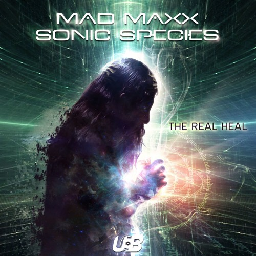 Mad Maxx & Sonic Species- The Real Heal