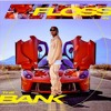 Tyga - Floss In The Bank