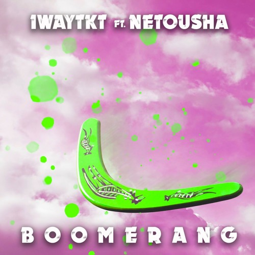 1WayTKT - Boomerang (ft. Netousha)[Original Mix]