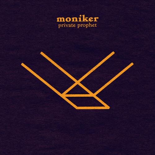 "Moniker - ""Private Prophet"""