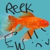 Reek Ew it Smell like Fishie