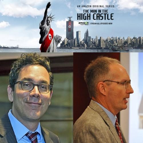 Interview #6 - Gavriel Rosenfeld & Bruce Krajewski - The Man in the High Castle