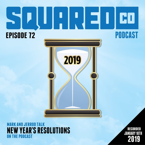 Episode 72:  2019 New Year's Resolutions