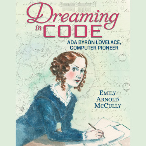 Dreaming in Code by Emily Arnold McCully, read by Emily Arnold McCully