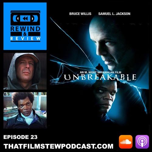 Rewind & Review Ep 23 - Unbreakable (2000)