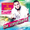 Download SALSALOCO DE CUBA Che comandante (Dj Tony O House Remix) Mp3