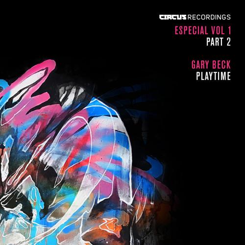 Gary Beck - Playtime (Original Mix) [Circus Recordings]