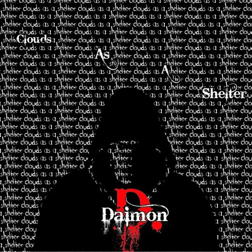 Daimon D. - Dream (Clouds As A Shelter)