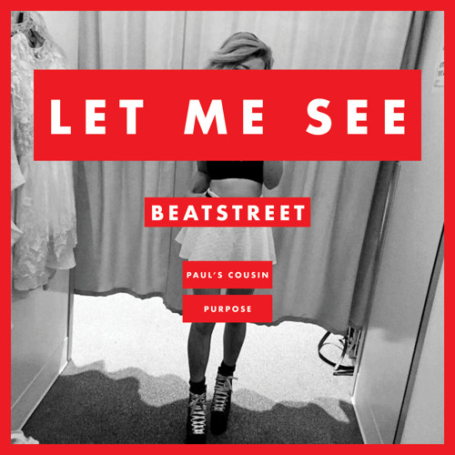 Beatstreet Ft. Paul's Cousin & Purpose - Let Me See (Dirty) 3