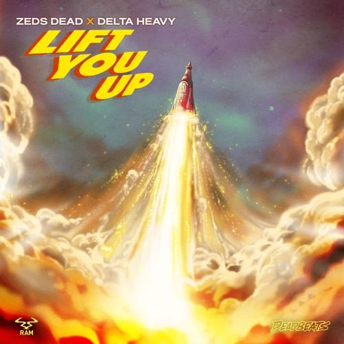 Zeds Dead X Delta Heavy Lift You Up
