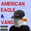 אמריקן איגל וואנס // American Eagle & VANS (Prod.By OB)