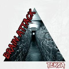 Teksa - Brain Attack  [ Mental Core ]