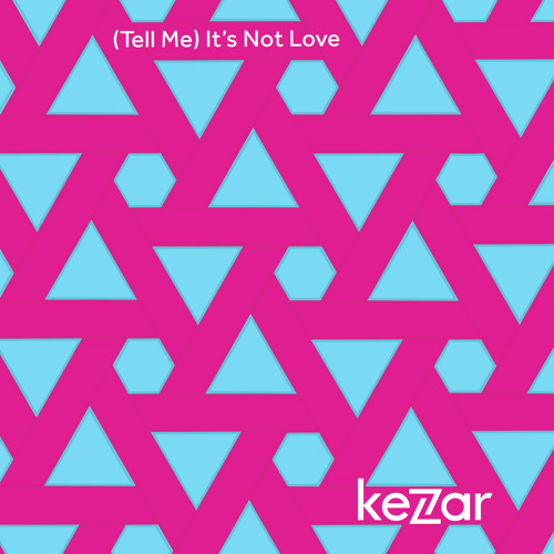 (Tell Me)It's Not Love
