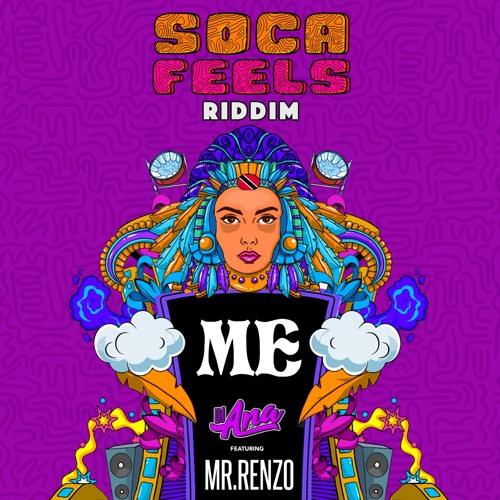 DJ Ana feat  Mr Renzo - ME (Soca Feels Riddim) by Dj Ana