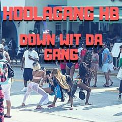 HoolaGang HB  - Down Wit Da Gang