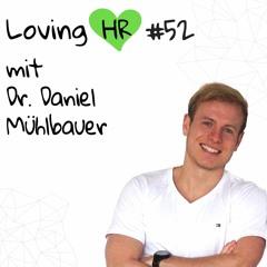 LHR #52: People Analytics - Mindset, Anwendung und Ökosystem mit Dr. Daniel Mühlbauer (functionHR)
