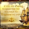 If You Are Going To Make The Trip You Have To Lighten The Ship - William Davis