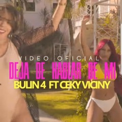 Bulin 47, Ceky Viciny - Deja De Hablar De Mi (Video Oficial).mp3