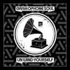CIF 05 Gramophone Soul - Unwind Yourself 🎵(Mini Mix)🎵
