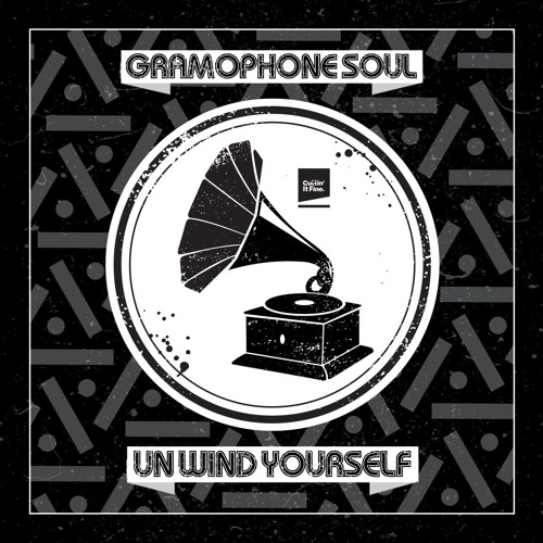 🎵 Gramophone Soul - Unwind Yourself (Mini Mix) OUT NOW! 🎵