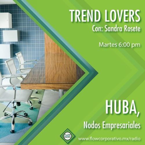 Trend Lovers 143 - HUBA, nodos empresariales