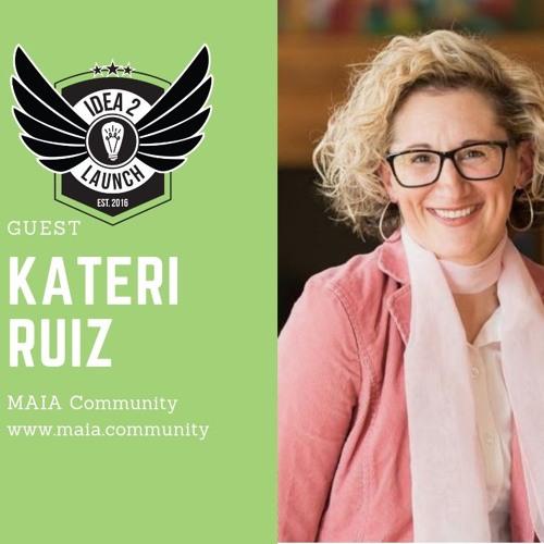 Kateri Ruiz - Founder of MAIA Community