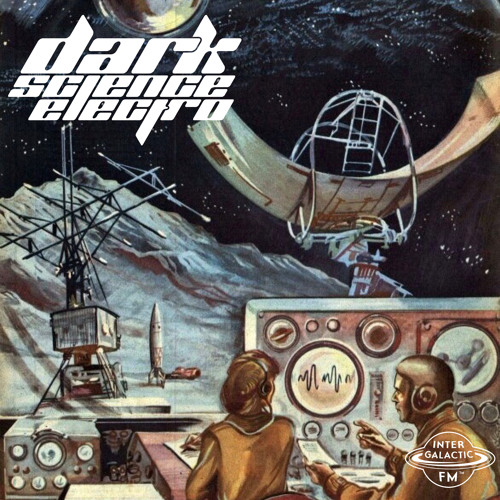 Dark Science Electro - Episode 393 - 1/18/2019