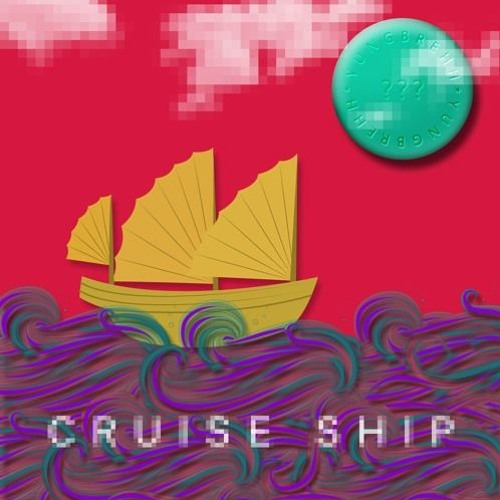 Yungbrehh - Cruise Ship