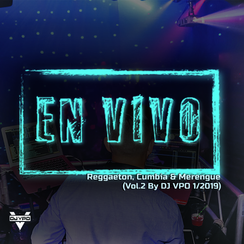 En Vivo Vol2 By DJVPO (Reggaeton,CumbiaSonidera,Merengue)2019
