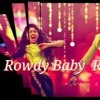 ROWDY BABY SONG  (MAARI 2) MIX BY  DJ SATISH