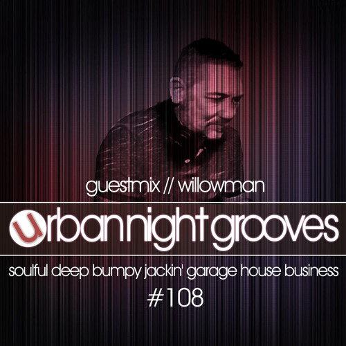 Urban Night Grooves 108 - Guestmix by Willowman