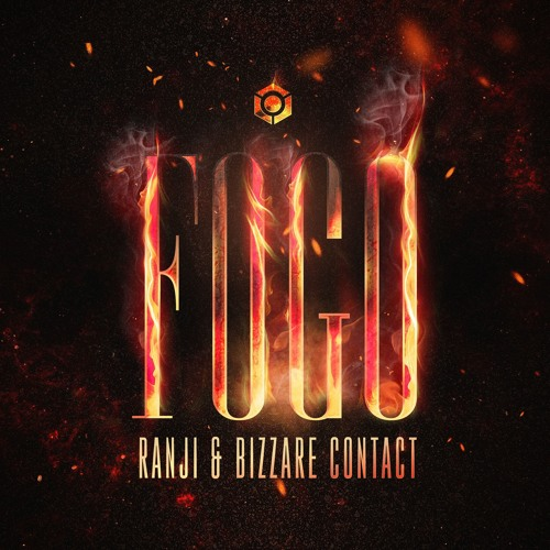 Bizzare Contact & Ranji - Fogo (OUT NOW)