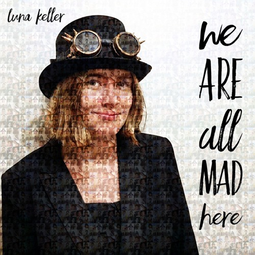 Luna Keller - We_are_all_mad_here